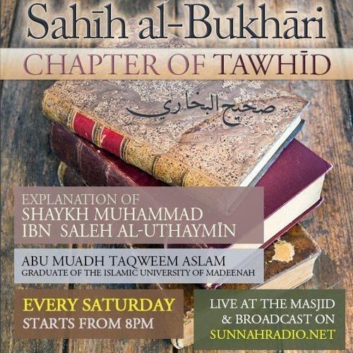 81 - Book of Tawheed - Sahih al-Bukhari - Abu Muadh Taqweem | Manchester
