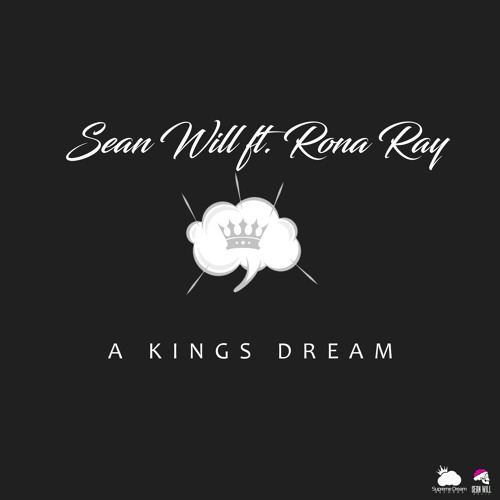 A Kings Dream ft. Rona Ray (Prod. by Epistra)