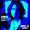 FREE DOWNLOAD_Chris Cornell - Part Of Me (Chu_5 Remix)