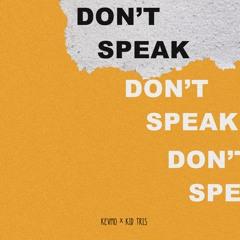 Don't Speak (feat. Kid Tris)