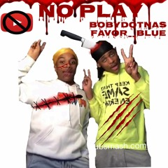 FAVOR BLUE X BOBBYDOTNAS - NO PLAY( PROB BY DJ DIFFICULT) OUT ON ALL PLATFORMS