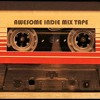AWESOME INDIE MIX TAPE