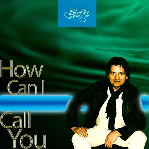 BLUE72 - How Can I Call You