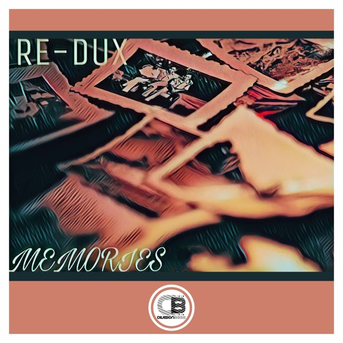 Memories EP By Re-Dux