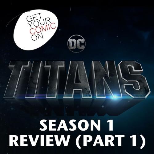 Titans Season 1 Review (PART 1)
