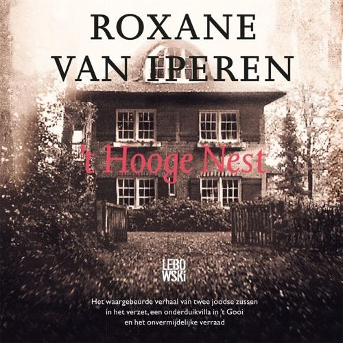 Loretta Schrijver leest 't Hooge Nest van Roxane van Iperen