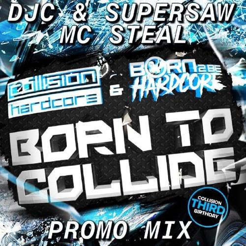 Born To Collide 23rd Feb 2019 - Promo Mix 1 - DJ C - Supersaw - MC Steal -