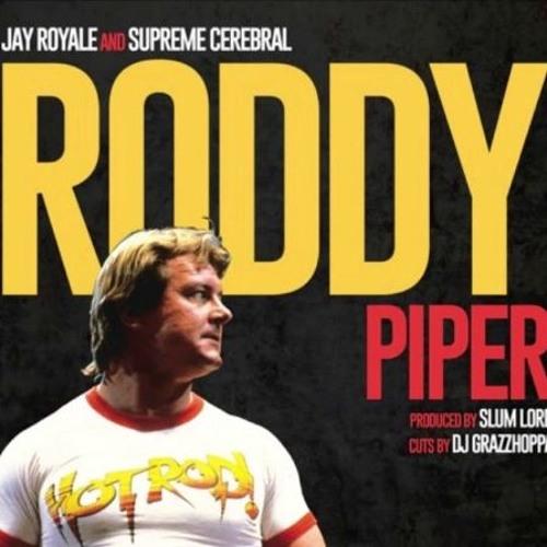 "Jay Royale & Supreme Cerebral- ""Roddy Piper"" (Prod. By Slumlord)"