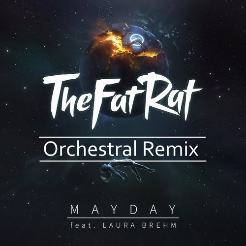 Mayday - TheFatRat(Orchestral Remix)