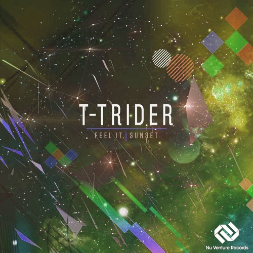 T-Trider - Feel It / Sunset [NVR068: OUT NOW!]