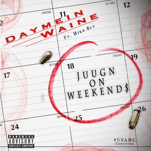 Juugn On Weekends Ft. Mike Blu
