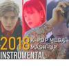2018 K-POP MEGA MASH-UP: SOUNDS OF '18 (OFFICIAL INSTRUMENTAL) | TotalPokeDramaFan