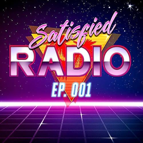 Satisfied Radio EP. 001 [Feb. 2019]