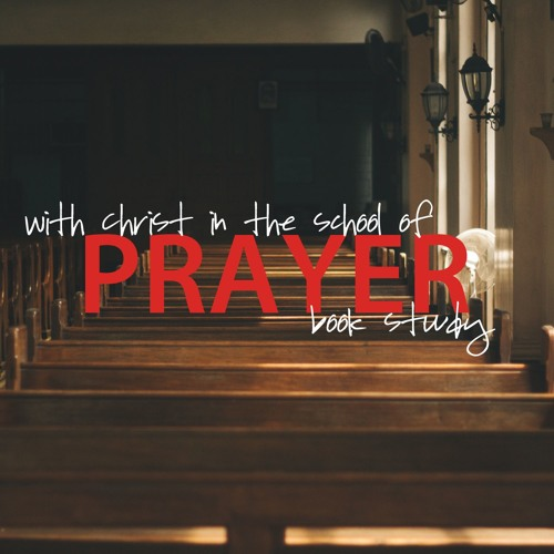 Book Study - With Christ in the School of Prayer