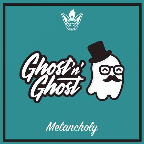 Ghost'n'Ghost - Melancholy [Argofox]