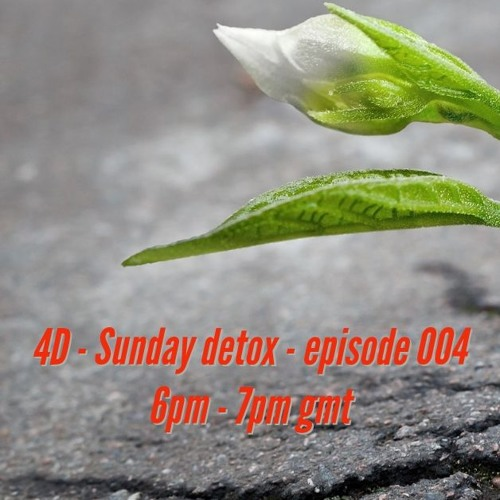 LIVE on DNBRADIO.COM - 4D - sunday detox ep004 20/01/2019
