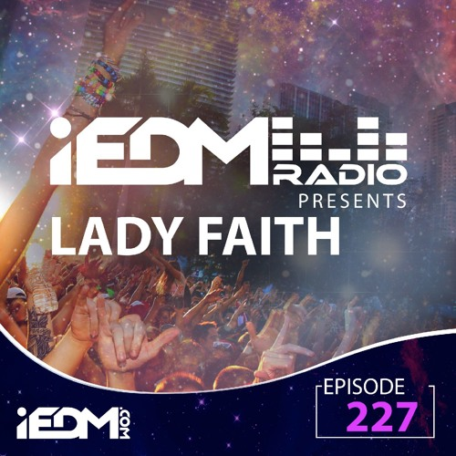 IEDM Radio Episode 227: Lady Faith