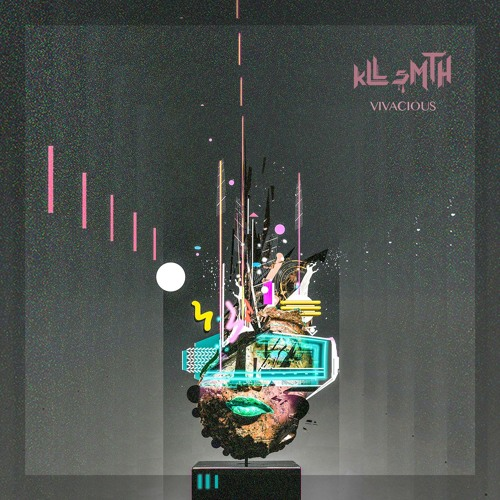 kLL sMTH - Vivacious (EP) 2019
