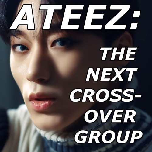 ATEEZ: The Next Crossover Group