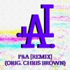 P&A (Orig.  Chris Brown - Pills and Automobiles) [Remix] (FREE D/L)