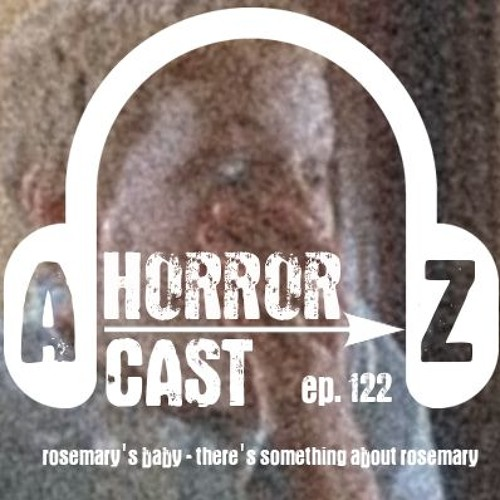 Ep 121 - Rosemary's Baby - There's Something About Rosemary