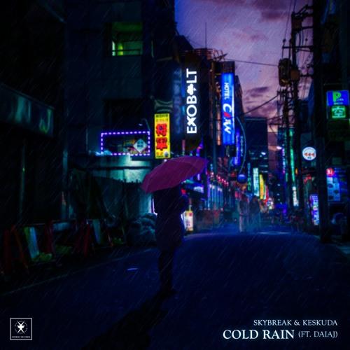 Skybreak & Keskuda - Cold Rain (ft. DaiaJ)