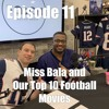 Episode 11 Full Review - Miss Bala and Our Top 10 Football Movies * Spoiler Alert *
