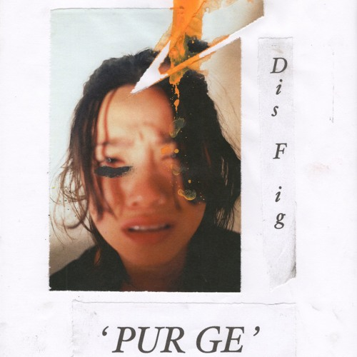Dis Fig - Unleash (from 'PURGE' [PTP2013])