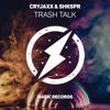 CryJaxx & Shkspr - Trash Talk
