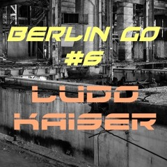 Ludo Kaiser Live Set @ Berlin Go #6 Connexion Live 02/02/19