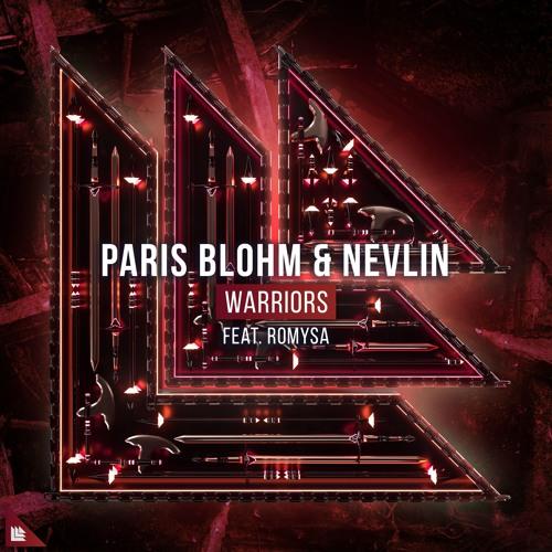 Paris Blohm & Nevlin feat. Romysa - Warriors