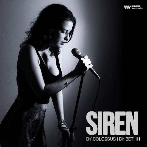 Dnbethh + Colossus - Siren 2019 [EP]