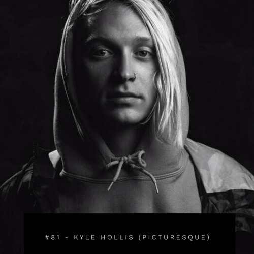 #81 - Kyle Hollis (Picturesque)