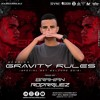 SESSION GRAVITY RULES MIXED BY BRAHIAN RODRIGUEZ (SPECIAL SET WELCOME 2019)