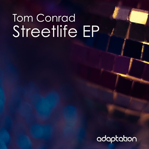 Tom Conrad - Streetlife EP