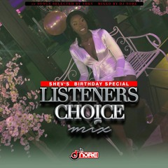 @DJNOREUK LISTENERS CHOICE MIX (@SHEV BIRTHDAY EDITION)