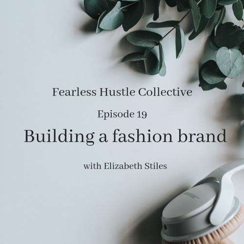 19: Building a brand with Elizabeth Stiles
