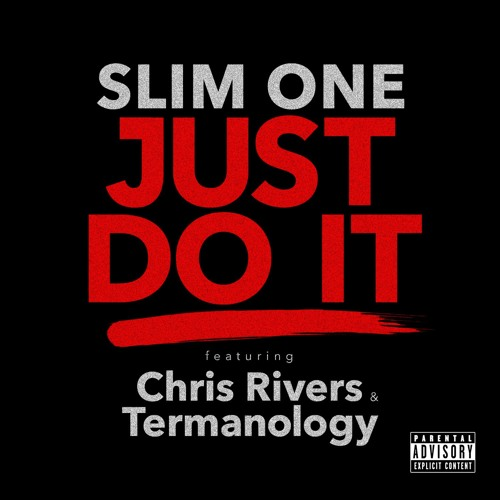 """""""Just Do It"""" feat Chris Rivers & Termanology - PRODUCED BY SLIM ONE"""