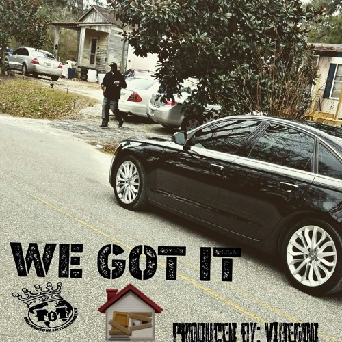 We Got It Produced By: VibeGod