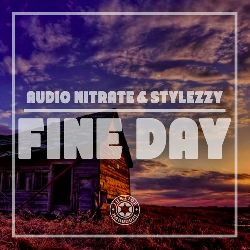 Audio Nitrate & Stylezzy - Fine  Day ⚠️OUT NOW⚠️