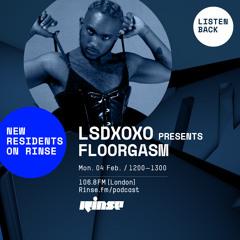 LSDXOXO Presents Floorgasm - 4th February 2019