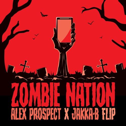 Zombie Nation 2019 Flip - (Alex Prospect & Jakka-B)