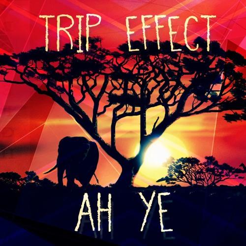 Trip Effect - Ah Ye ( Original Mix )  || FREE DOWNLOAD ||