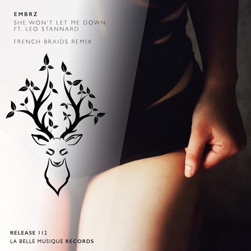 EMBRZ - She Won't Let Me Down (feat. Leo Stannard)(French Braids Remix)