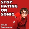 STOP HATING ON SONIC (Feat. Valery Gotsulyak)