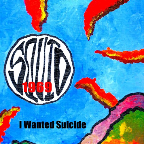 Squid1969 - I Wanted Suicide