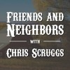Friends and Neighbors with Chris Scruggs - S2E7 - Marty Stuart
