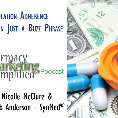 """Medication Adherence: More than a 'Buzz-Phrase"""" -PPN Episode 764"""