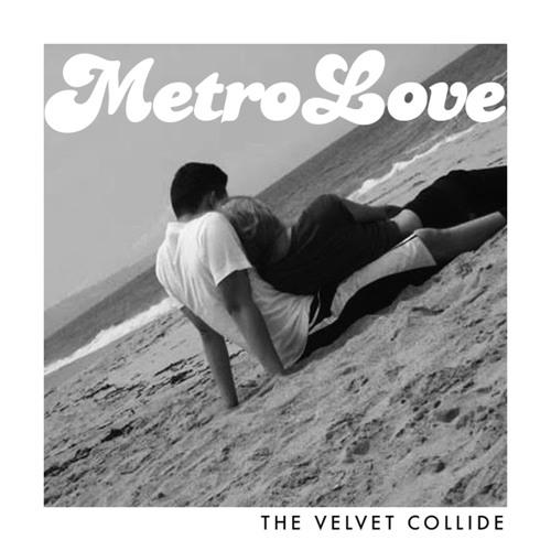 The Velvet Collide - Metro Love