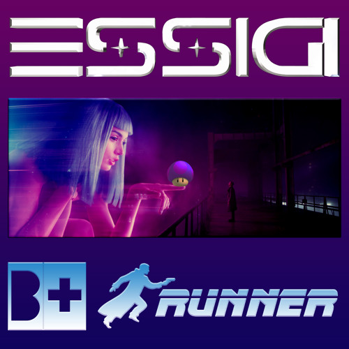 B+ RUNNER (5 HOURS TRIPPY JOURNEY)